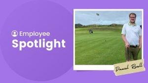 Employee Spotlight - Meet Daniel Revell